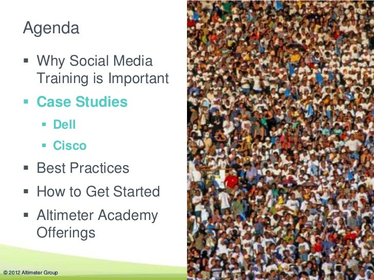15       Agenda        Why Social Media         Training is Important        Case Studies                Dell          ...