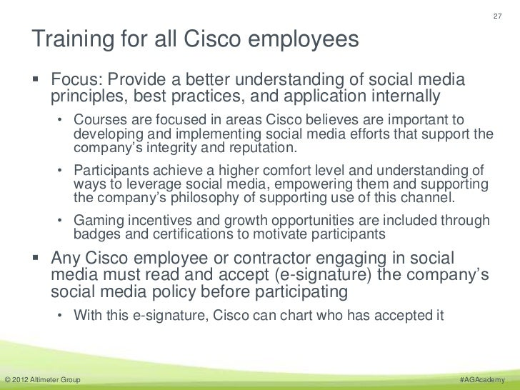 27       Training for all Cisco employees        Focus: Provide a better understanding of social media         principles...