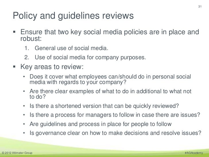 31       Policy and guidelines reviews        Ensure that two key social media policies are in place and         robust: ...