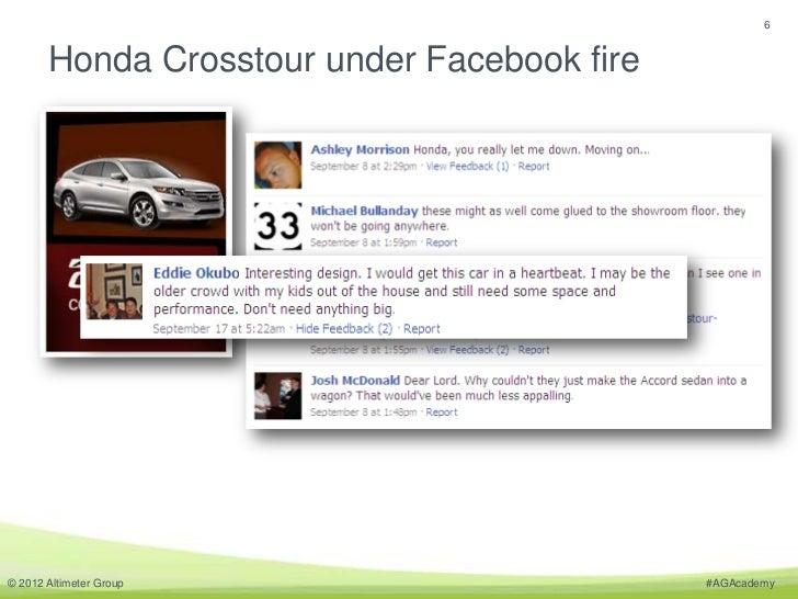 6       Honda Crosstour under Facebook fire© 2012 Altimeter Group                       #AGAcademy