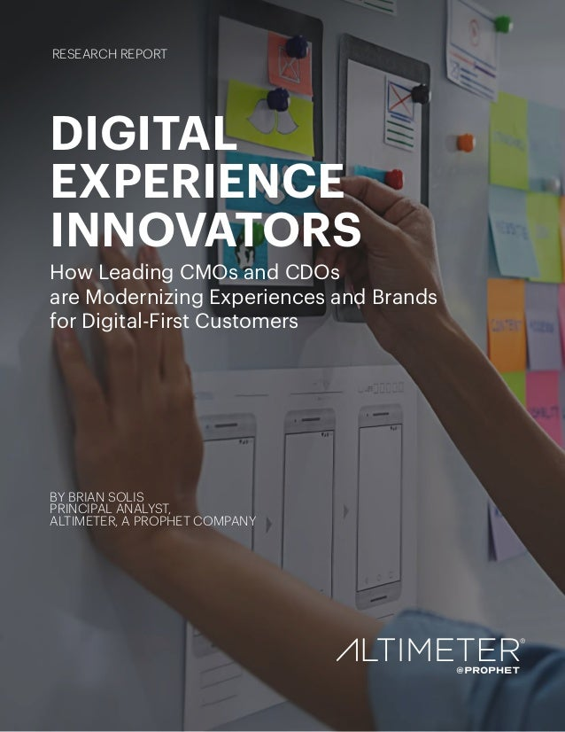 DIGITAL EXPERIENCE INNOVATORS How Leading CMOs and CDOs are Modernizing Experiences and Brands for Digital-First Customers...
