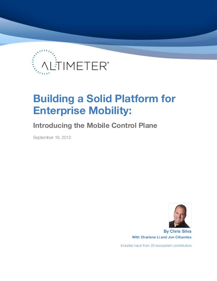 Building a Solid Platform forEnterprise Mobility:Introducing the Mobile Control PlaneSeptember 19, 2012                   ...