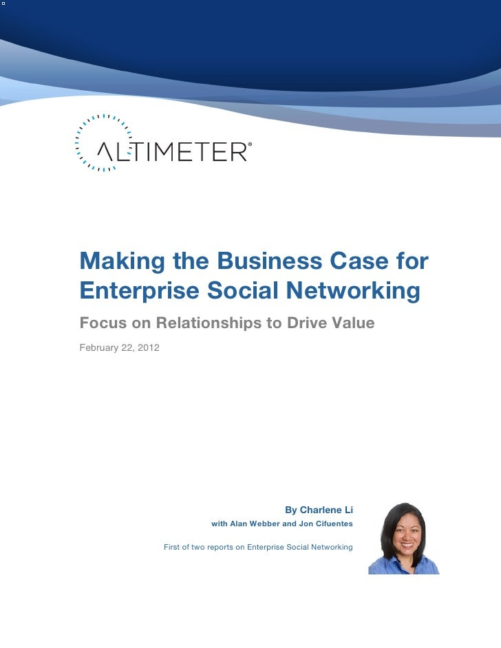 Making the Business Case forEnterprise Social NetworkingFocus on Relationships to Drive Value! ebruary 22, 2012F          ...