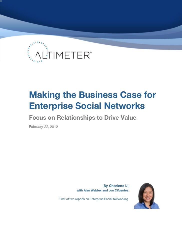 Making the Business Case forEnterprise Social NetworksFocus on Relationships to Drive Value! ebruary 22, 2012F            ...