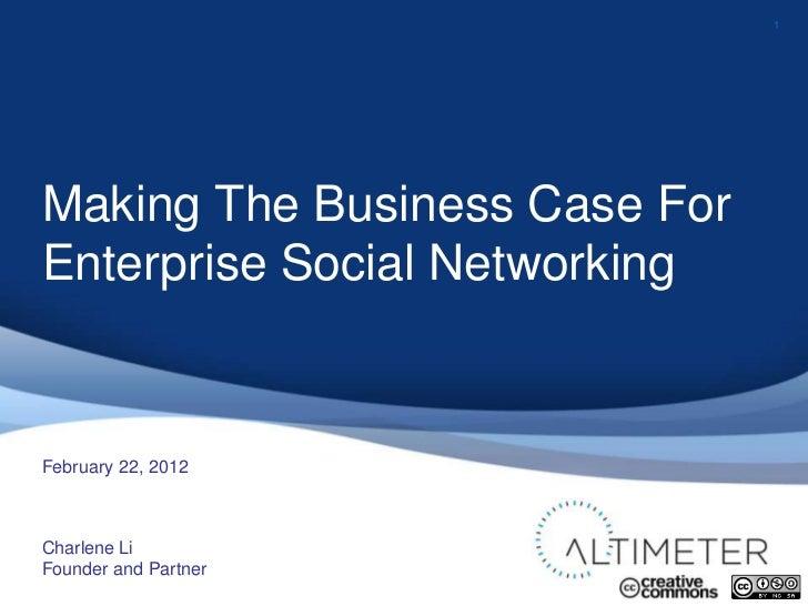 1Making The Business Case ForEnterprise Social NetworkingFebruary 22, 2012Charlene LiFounder and Partner