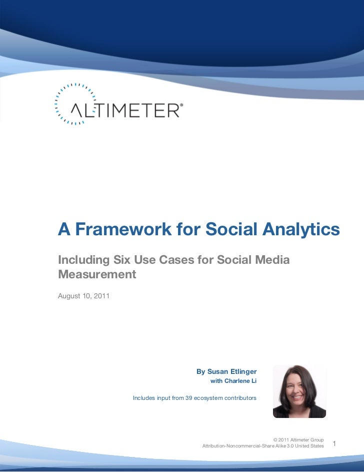 A Framework for Social Analytics       Including Six Use Cases for Social Media       Measurement       August 10, 2011   ...