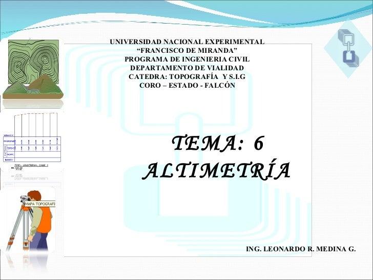 """UNIVERSIDAD NACIONAL EXPERIMENTAL """" FRANCISCO DE MIRANDA"""" PROGRAMA DE INGENIERIA CIVIL DEPARTAMENTO DE VIALIDAD CATEDRA: T..."""