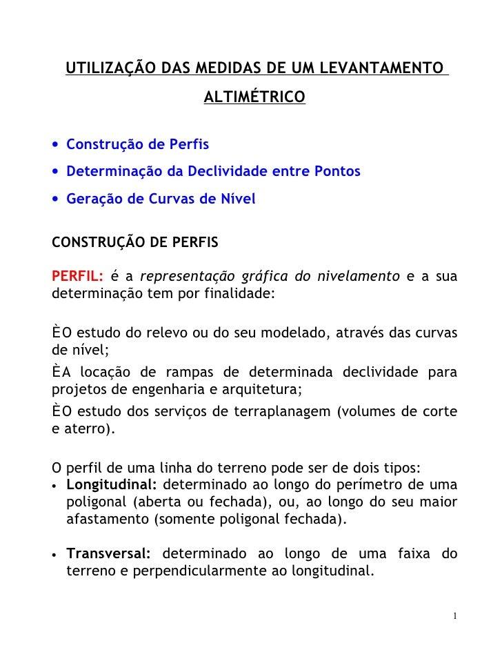 UTILIZAÇÃO DAS MEDIDAS DE UM LEVANTAMENTO                      ALTIMÉTRICO  • Construção de Perfis • Determinação da Decli...
