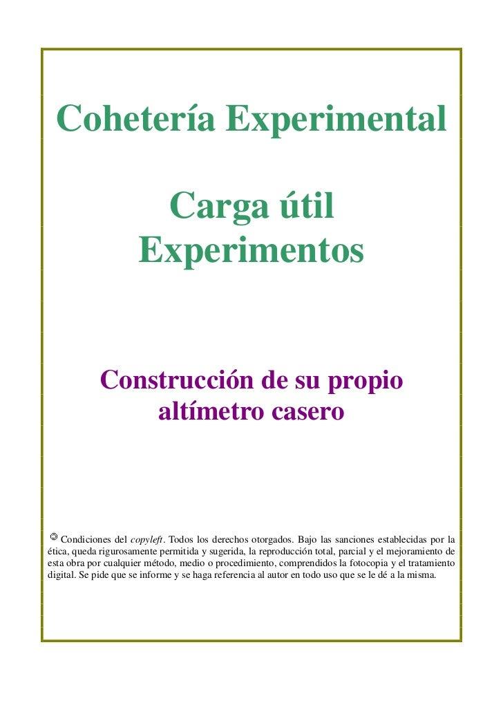 Cohetería Experimental <br />Carga útil<br />Experimentos<br /> Construcción de su propio altímetro casero<br />Condicione...
