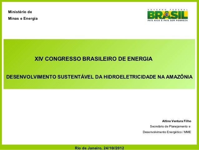 Ministério deMinas e Energia                XIV CONGRESSO BRASILEIRO DE ENERGIADESENVOLVIMENTO SUSTENTÁVEL DA HIDROELETRIC...