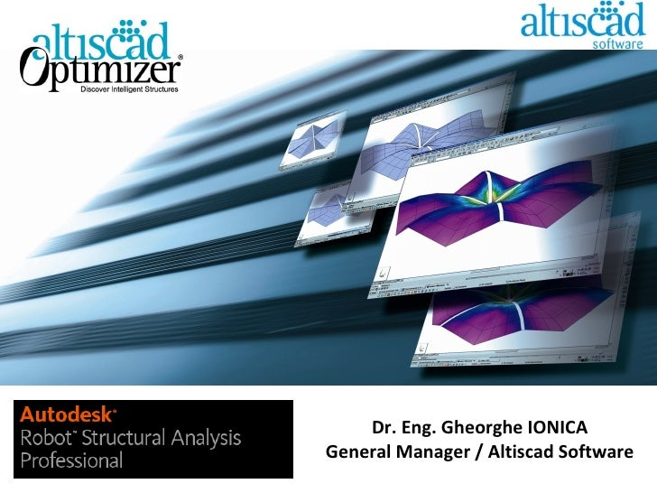 Dr. Eng.  Gheorghe IONIC A General Manager /  Altiscad Software