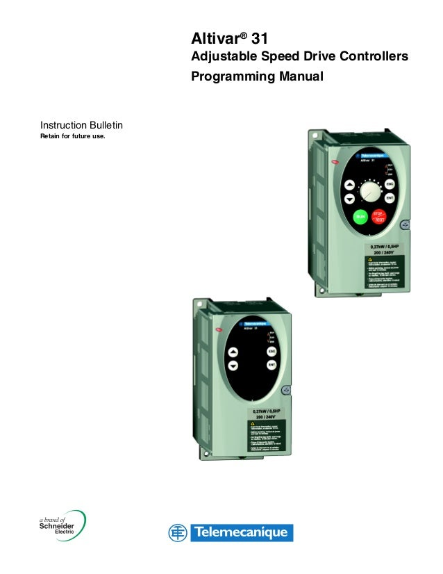 Instruction Bulletin Retain for future use. Altivar® 31 Adjustable Speed Drive Controllers Programming Manual