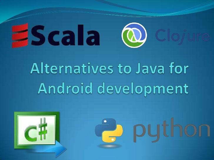 Alternatives to Java for Android development<br />