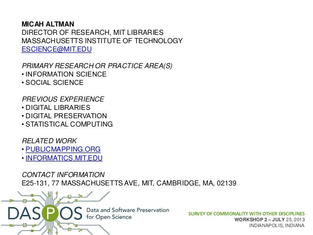 SURVEY OF COMMONALITY WITH OTHER DISCIPLINES WORKSHOP 2 – JULY 25, 2013 INDIANAPOLIS, INDIANA MICAH ALTMAN DIRECTOR OF RES...