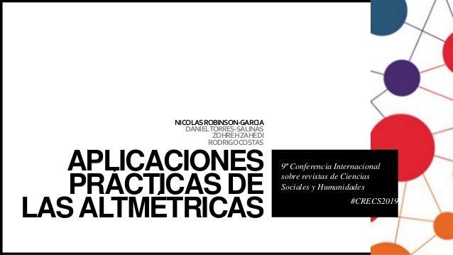 NICOLASROBINSON-GARCIA DANIELTORRES-SALINAS ZOHREHZAHEDI RODRIGOCOSTAS APLICACIONES PRÁCTICAS DE LASALTMÉTRICAS 9ª Confere...