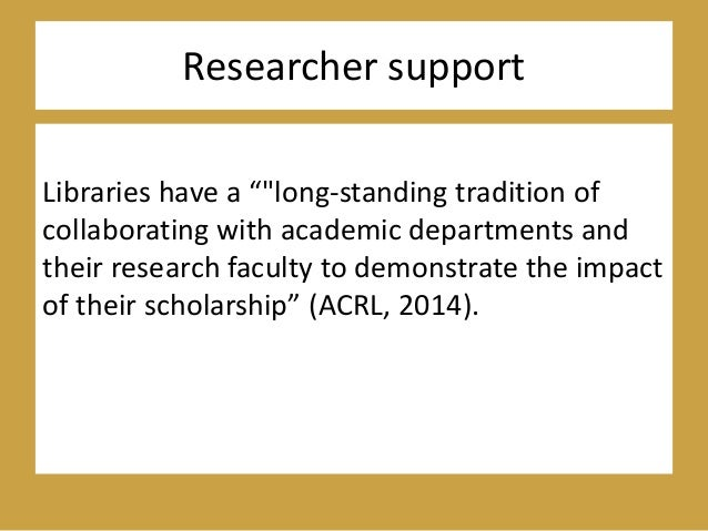 """Researcher support Libraries have a """"""""long-standing tradition of collaborating with academic departments and their researc..."""