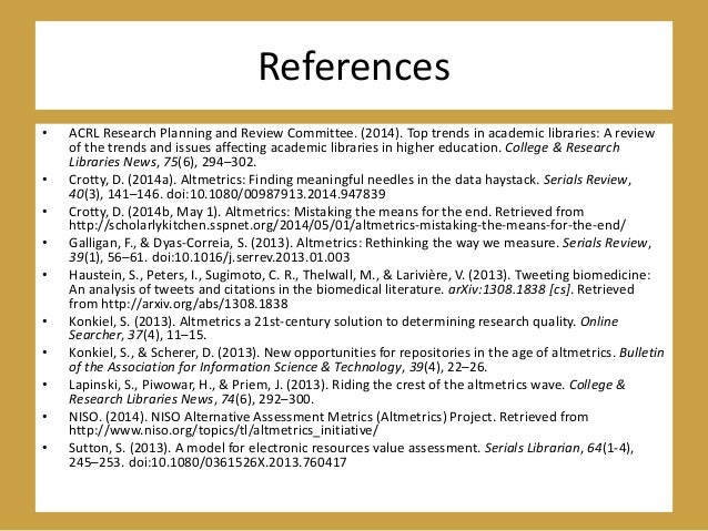 References • ACRL Research Planning and Review Committee. (2014). Top trends in academic libraries: A review of the trends...