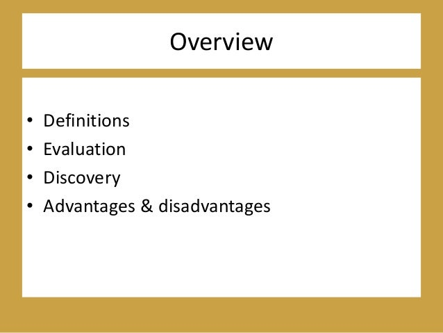 Overview • Definitions • Evaluation • Discovery • Advantages & disadvantages