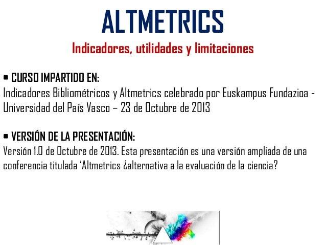 Altmetrics indicadores, utilidades y limitaciones Slide 2