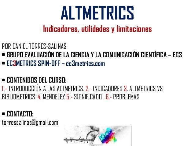 Altmetrics indicadores, utilidades y limitaciones Slide 3