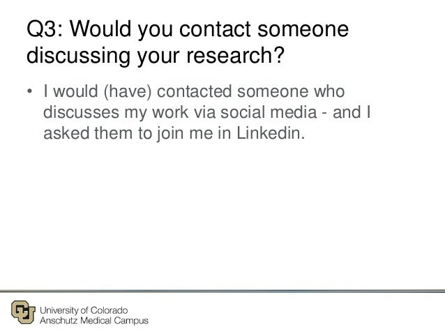 Q3: Would you contact someone discussing your research? • I would (have) contacted someone who discusses my work via socia...