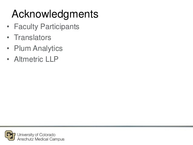 Acknowledgments • Faculty Participants • Translators • Plum Analytics • Altmetric LLP