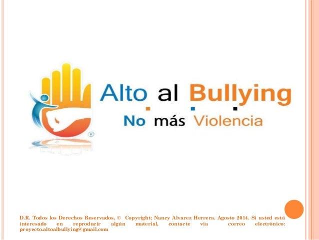 D.R. Todos los Derechos Reservados, © Copyright; Nancy Alvarez Herrera. Agosto 2014. Si usted está interesado en reproduci...