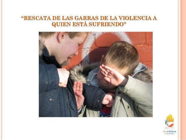"""""""RESCATA DE LAS GARRAS DE LA VIOLENCIA A QUIEN ESTÁ SUFRIENDO"""""""