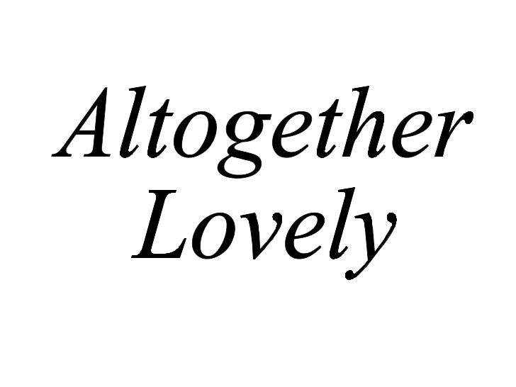 Altogether Lovely
