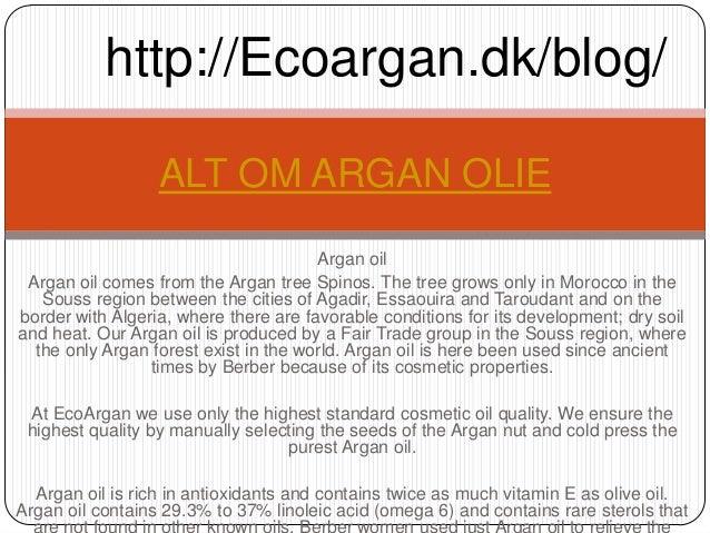 http://Ecoargan.dk/blog/                  ALT OM ARGAN OLIE                                       Argan oil Argan oil come...