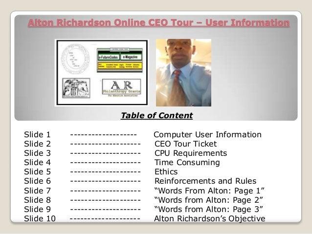 Alton Richardson Online CEO Tour – User Information Table of Content Slide 1 ------------------- Computer User Information...