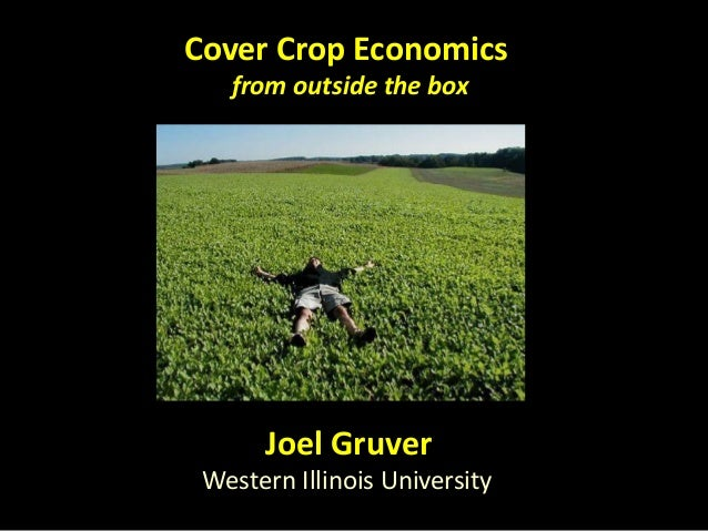 Cover Crop Economics   from outside the box      Joel Gruver Western Illinois University