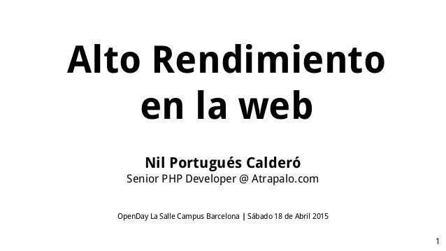 Nil Portugués Calderó Senior PHP Developer @ Atrapalo.com OpenDay La Salle Campus Barcelona | Sábado 18 de Abril 2015 1 Al...
