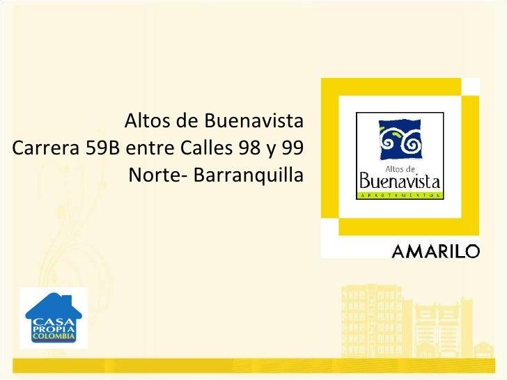 Altos de Buenavista Carrera 59B entre Calles 98 y 99   Norte- Barranquilla
