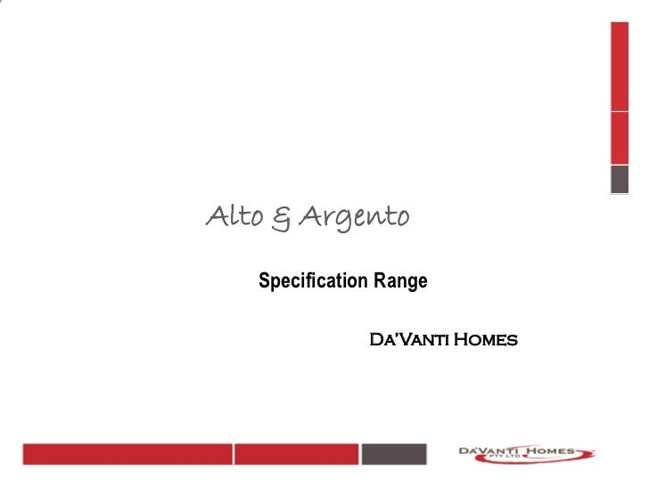 Alto & Argento   Specification Range               Da'Vanti Homes