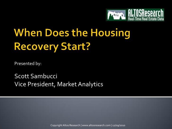 Presented by:Scott SambucciVice President, Market Analytics                Copyright Altos Research | www.altosresearch.co...