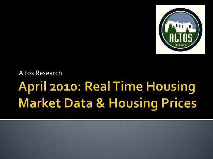 April 2010: Real Time Housing Market Data & Housing Prices<br />Altos Research<br />