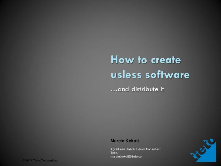 How to create                           usless software                           …and distribute it                      ...