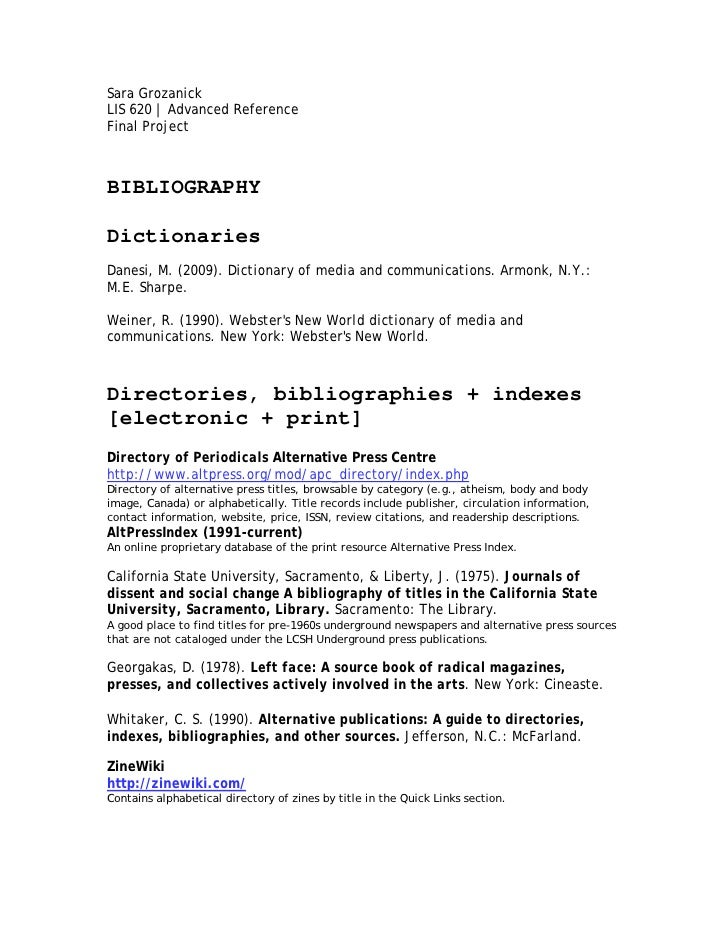 Sara GrozanickLIS 620 | Advanced ReferenceFinal ProjectBIBLIOGRAPHYDictionariesDanesi, M. (2009). Dictionary of media and ...