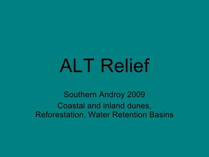 ALT Relief Southern Androy 2009 Coastal and inland dunes, Reforestation, Water Retention Basins