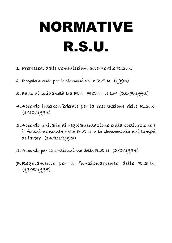 NORMATIVE            R.S.U.1. Premessa: dalle Commissioni Interne alle R.S.U.2. Regolamento per le elezioni delle R.S.U. (...