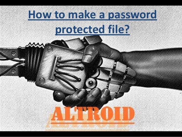 How to make a password protected file?