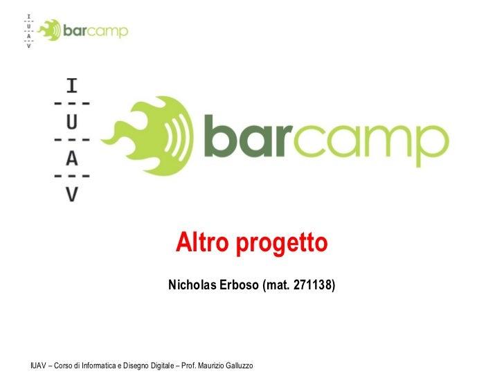 IUAV – Corso di Informatica e Disegno Digitale – Prof. Maurizio Galluzzo Altro progetto Nicholas Erboso (mat. 271138)