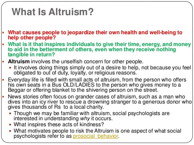 an ethical perspective of altruism Utilitarianism ethics 1 the fact that the individuals who do so might act from the perspective of greed rather than altruism is irrelevant from the perspective.