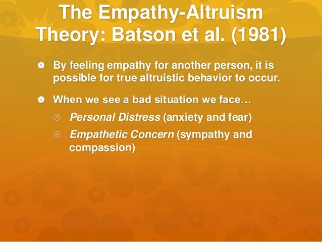 is altruism possible Altruism is when we act to promote someone else's welfare, even at a risk or cost to ourselves  is it possible to love all humanity by juliana breines.