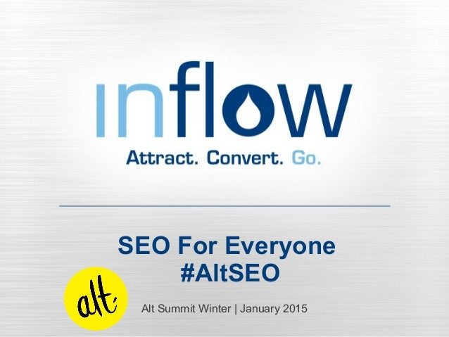 SEO For Everyone #AltSEO Alt Summit Winter   January 2015