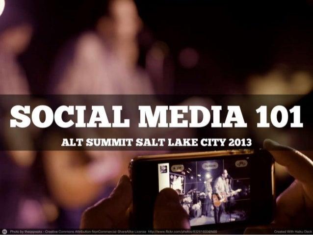Alt Summit SLC 2013  Social Media 101