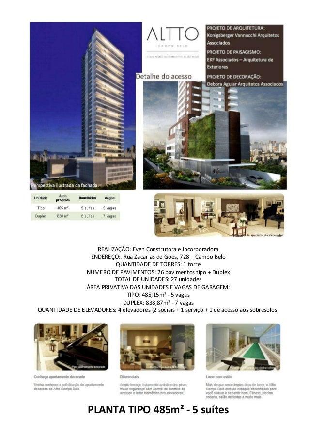 REALIZAÇÃO: Even Construtora e Incorporadora ENDEREÇO:. Rua Zacarias de Góes, 728 – Campo Belo QUANTIDADE DE TORRES: 1 tor...