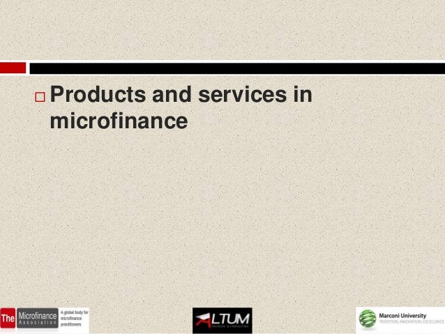    Products and services in    microfinance