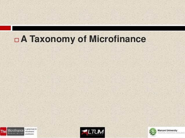    A Taxonomy of Microfinance
